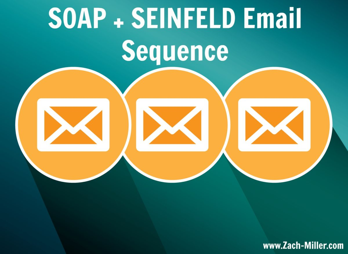 SOAP + SEINFELD Email Sequence