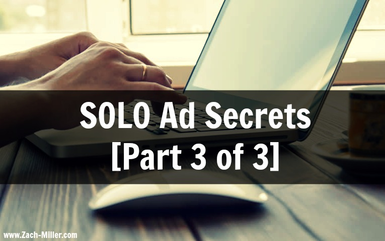 SOLO Ad Secrets [Part 3 of 3]