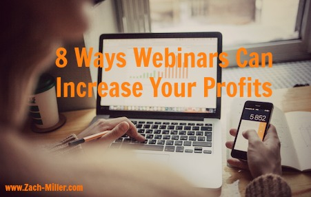 8 Ways Webinars Can Increase Your Profits