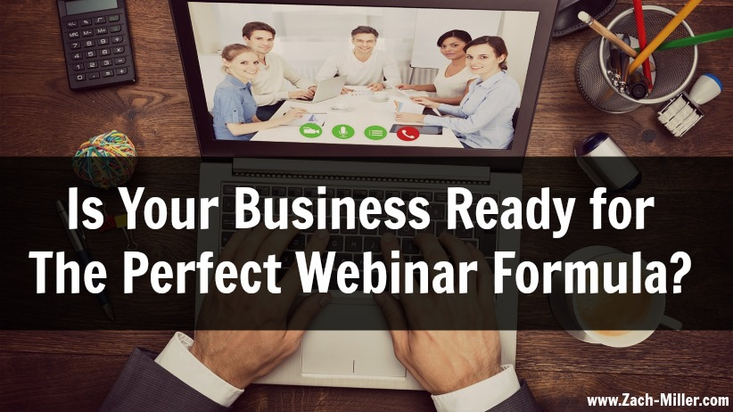 Is Your Business Ready for The Perfect Webinar Formula?