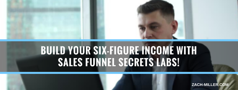 Build Your Six-Figure Income with Sales Funnel Secrets Labs!