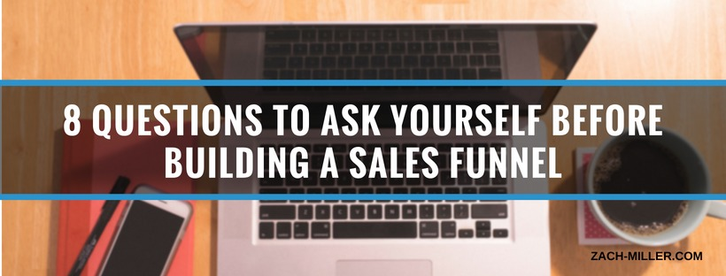 8 questions to ask yourself before building a sales funnel for Questions to ask a builder
